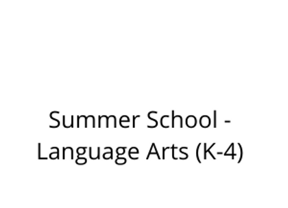 Summer School - Language Arts (K-4)