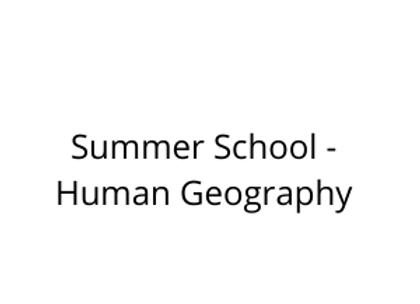 Summer School - Human Geography
