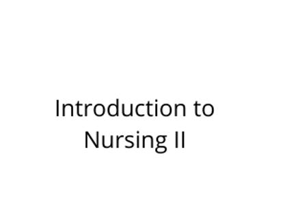 Introduction to Nursing II