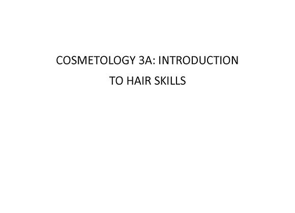 Cosmetology 3a: Introduction to Hair Skills