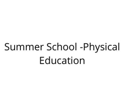 Summer School -Physical Education