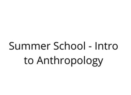 Summer School - Intro to Anthropology