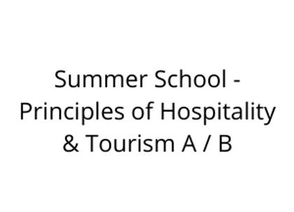 Summer School - Principles of Hospitality & Tourism A / B