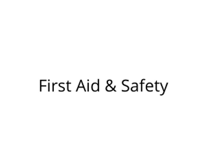 First Aid & Safety