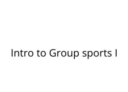 Intro to Group sports I