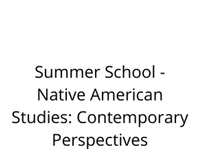Summer School - Native American Studies: Contemporary Perspectives