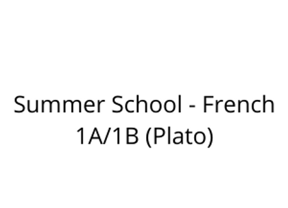 Summer School - French 1A/1B (Plato)