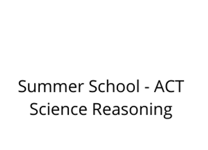 Summer School - ACT Science Reasoning