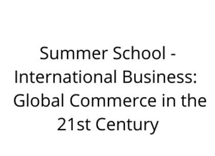 Summer School - International Business:  Global Commerce in the 21st Century