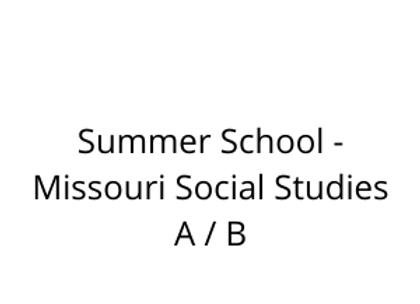 Summer School - Missouri Social Studies A / B