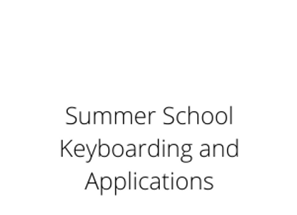 Summer School Keyboarding and Applications