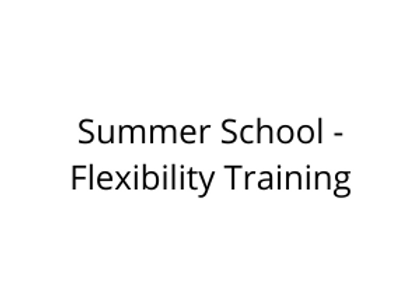 Summer School - Flexibility Training