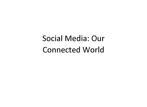 Summer School Social Media: Our Connected World