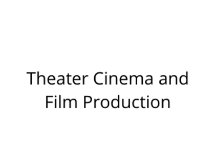 Theater Cinema and Film Production