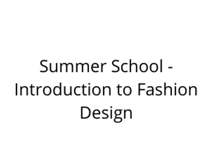 Summer School - Introduction to Fashion Design