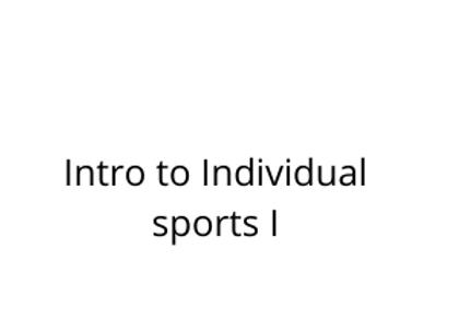 Intro to Individual sports I