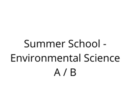 Summer School - Environmental Science A / B