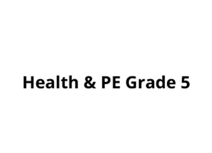Health & PE Grade 5
