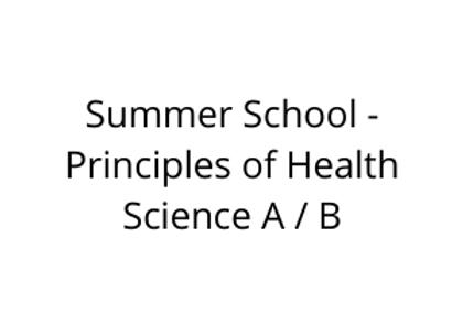 Summer School - Principles of Health Science A / B