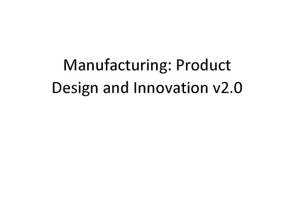 Manufacturing: Product Design and Innovation v2.0