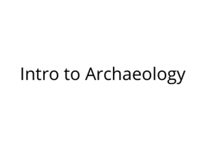 Intro to Archaeology