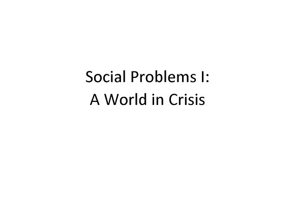 Summer School Social Problems I: A World in Crisis