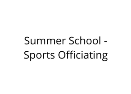 Summer School - Sports Officiating