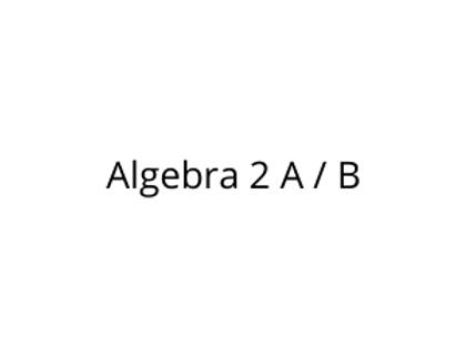 Algebra 2 A / B