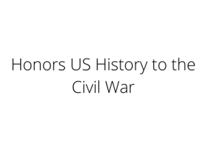 Honors US History to the Civil War
