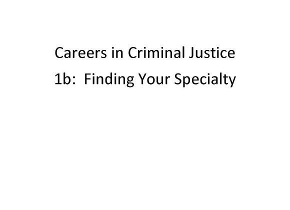 Summer School Careers in Criminal Justice 1b: Finding Your Specialty