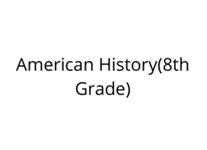 American History(8th Grade)