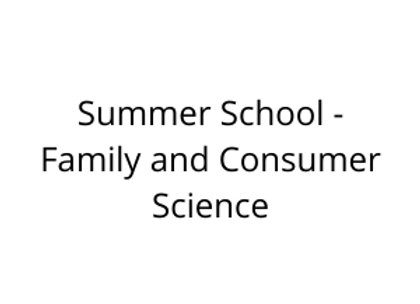 Summer School - Family and Consumer Science