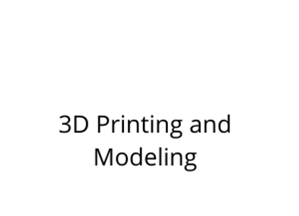 3D Printing and Modeling