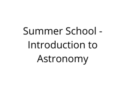 Summer School - Introduction to Astronomy