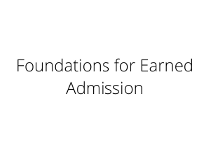 Foundations for Earned Admission