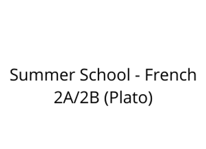 Summer School - French 2A/2B (Plato)