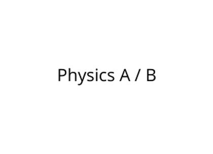 Physics A / B