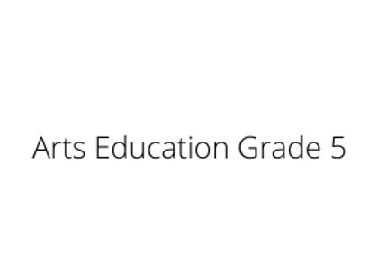 Arts Education Grade 5