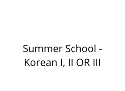Summer School - Korean I, II OR III