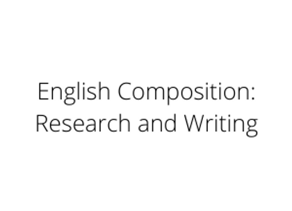English Composition: Research and Writing