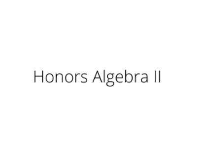 Honors Algebra II