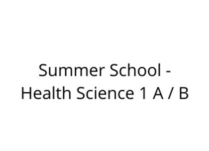 Summer School - Health Science 1 A / B