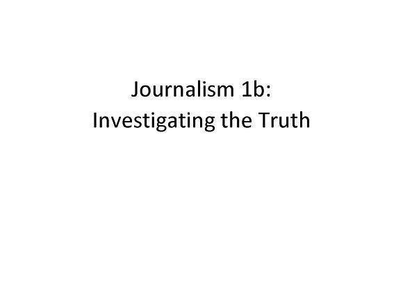 Summer School Journalism 1b: Investigating the Truth