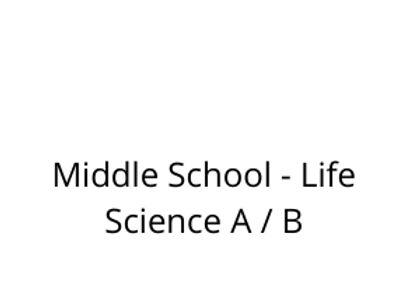 Middle School - Life Science A / B
