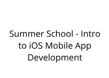 Summer School - Intro to iOS Mobile App Development