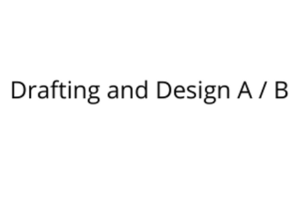Drafting and Design A / B