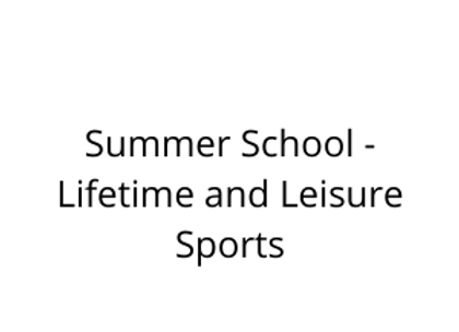 Summer School - Lifetime and Leisure Sports