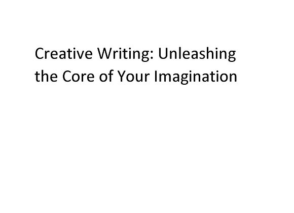 Summer School ED Creative Writing: Unleashing the Core of Your Imagination
