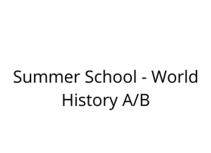 Summer School - World History A/B