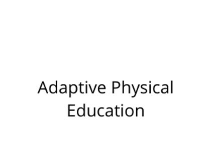 Adaptive Physical Education